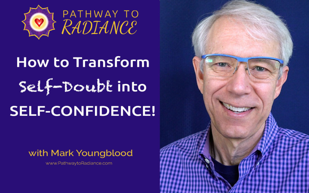 How to Transform Self-Doubt into Self-Confidence!
