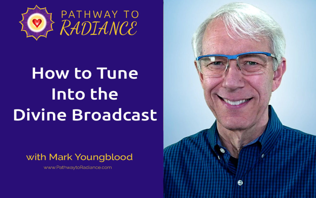 "How to Tune Into the ""Divine Broadcast"""